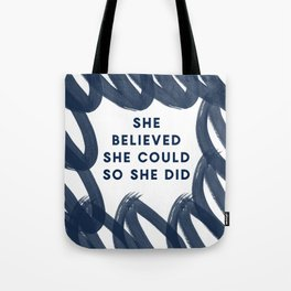 She Believed She Could So She Did-Navy | Inspiration | Quotes Tote Bag