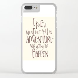 Nursery art, I knew when i met you an adventure was going to happen Clear iPhone Case