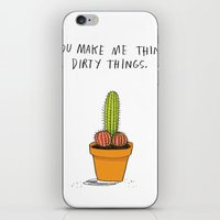 You Make Me Think Dirty Things iPhone Skin
