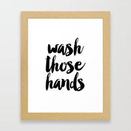 Wash those hands Toilet sign Bathroom rules INSTANT DOWNLOAD Kids wall art Loo sign Washroom sign Ba Framed Art Print