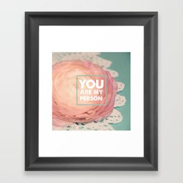You Are My Person Framed Art Print