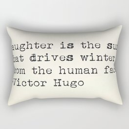 """""""Laughter is the sun that drives winter from the human face."""" -Victor Hugo Rectangular Pillow"""