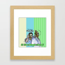 The Amazing Psych-Man & The Magic-Head - Psych quotes Framed Art Print