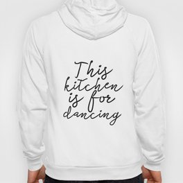 "PRINTABLE Art ""This Kitchen is For Dancing"" Typography Art Print Kitchen Art Hoody"