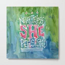 She Persisted Metal Print