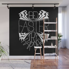 Be Faster Try Harder in white Wall Mural