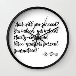 And will you succeed? Yes indeed, yes indeed! Wall Clock