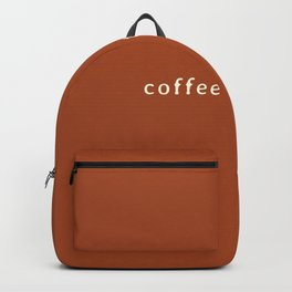 coffee is greater than toffee Backpack