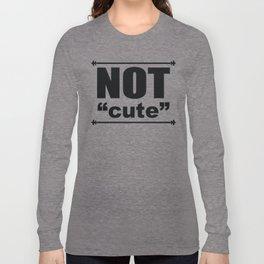 """NOT"" Cute Long Sleeve T-shirt"