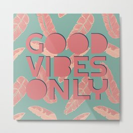GOOD VIBES ONLY #society6 #decor #buyart Metal Print
