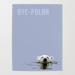 Bye-Polar Poster