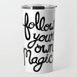 Follow Your Own Magic Travel Mug