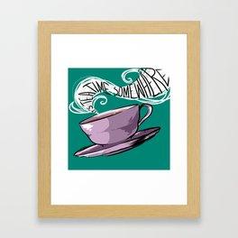 Its Tea Time Somewhere Framed Art Print