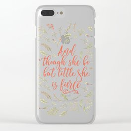 And though she be but little she is fierce (WFB). On white. Clear iPhone Case