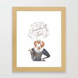 Thou Cannot Toucheth This Framed Art Print