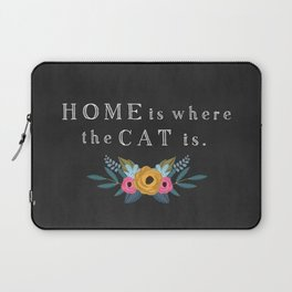 Home is where the cat is. // I love my cat Laptop Sleeve