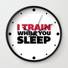 Train While You Sleep Gym Quote Wall Clock