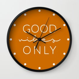 Good Vibes Only Orange Wall Clock