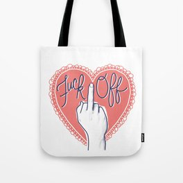 Fuck Off (with Love) Tote Bag