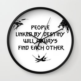 People Linked By Destiny Will Always Find Each Other Wall Clock