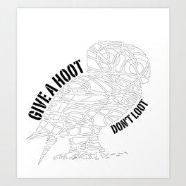 GIVE A HOOT, DON'T LOOT! Art Print