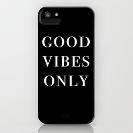 good vibes only III iPhone Case