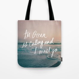 The Ocean is Calling by Laura Ruth and Leah Flores Tote Bag