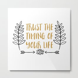 Trust the Timing of your Life | Mantra & Affirmation Illustration Metal Print