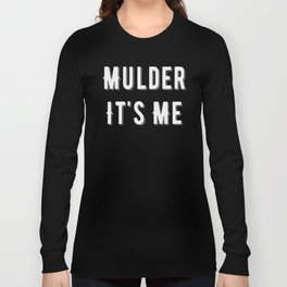 Mulder It's Me Shirts,Teen Gifts Women, Funny Tshirts, Slogan Shirts, Tumblr Tshirts, Grunge Shirts, Long Sleeve T-shirt