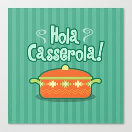 Hola Casserola! Spanglish illustration Canvas Print