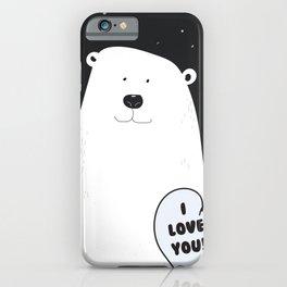 I love you Bear! iPhone Case