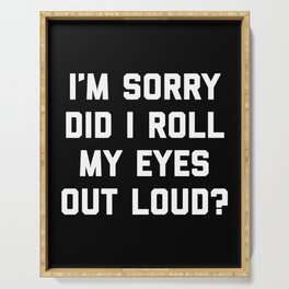 Roll My Eyes Funny Quote Serving Tray
