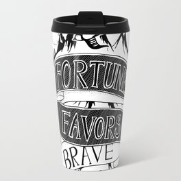 Fortune Favors the Brave Ones Travel Mug