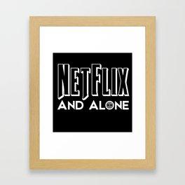 #NetflixAndAlone Framed Art Print