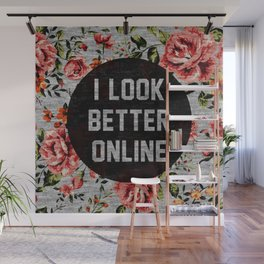 I Look Better Online Wall Mural
