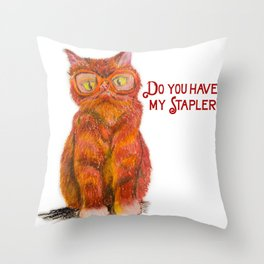 Do you have my Stapler?  Throw Pillow