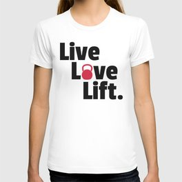 Live, Love, Lift Gym Quote T-shirt