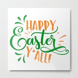 Happy Easter Y'all green orange Metal Print