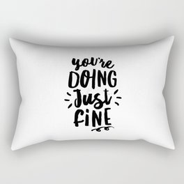 You're Doing Just Fine black and white modern typography quote poster canvas wall art home decor Rectangular Pillow