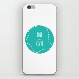 WORDS TO LIVE BY - 'JOIE DE VIVRE' iPhone Skin