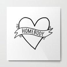 Homebody - introvert art Metal Print