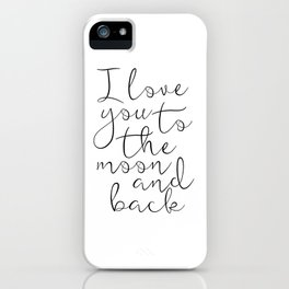I Love You To The Moon And Back, Stars Print,Kids Room Decor,Nursery Decor,Kids Gift,Children Quote, iPhone Case