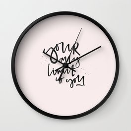Your only limit is you Wall Clock