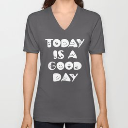 Today Is A Good Day! Unisex V-Neck
