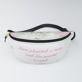 Love planted a rose Fanny Pack