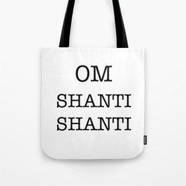 OM SHANTI SHANTI Tote Bag