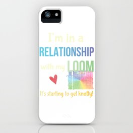Funny Weaving Loom Crafters Committed Relationship Knotty Hooker iPhone Case