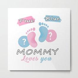 Pink or Blue Mommy Loves You-Gender Reveal T-Shirt Metal Print