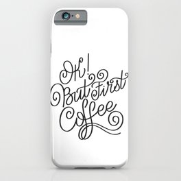 OK but first coffee - calligraphy handwritting coffee quotes iPhone Case
