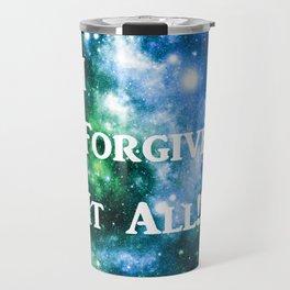 Blue Green Galaxy : I Forgive It All Travel Mug